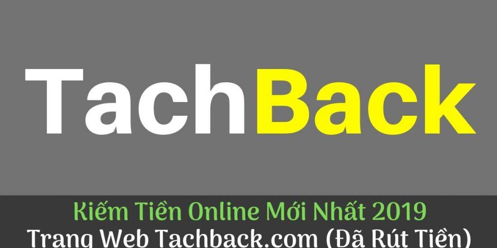 kiem-tien-online-moi-nhat-2019-voi-tachback