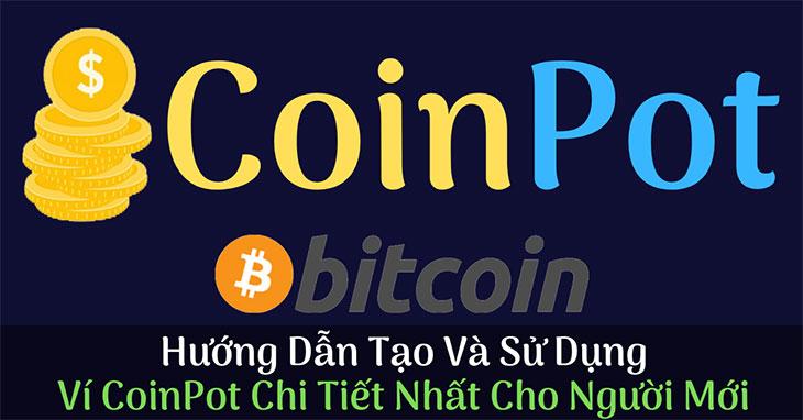 tao-va-su-dung-vi-CoinPot