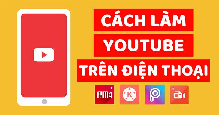 cach-lam-youtube-tren-dien-thoai