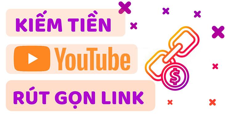 kiem-tien-youtube-rut-gon-link