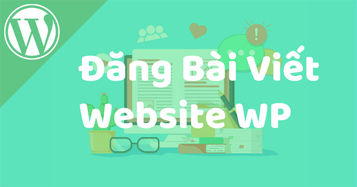 dang-bai-viet-website-wordpress